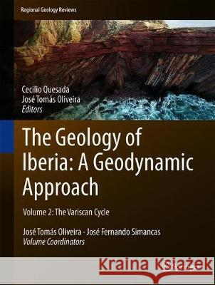 The Geology of Iberia: A Geodynamic Approach : Volume 2: The Variscan Cycle Cecilio Quesada Jose Tomas Oliveira 9783030105181 Springer - książka