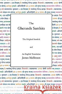 The Gheranda Samhita: The Original Sanskrit and an English Translation James Mallinson 9780971646636 Yogavidya.com - książka