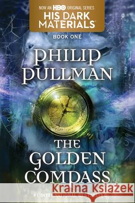 The Golden Compass: His Dark Materials Philip Pullman 9780375823459 Alfred A. Knopf Books for Young Readers - książka