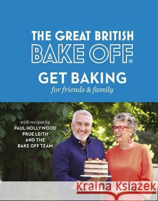 The Great British Bake Off: Get Baking for Friends and Family The Bake Off Team 9780751574647  - książka