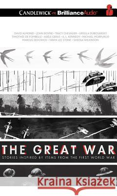 The Great War: Stories Inspired by Items from the First World War - audiobook David Almond Michael, M.B.E . Morpurgo John Boyne 9781501215865 Candlewick on Brilliance Audio - książka