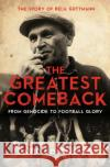 The Greatest Comeback: From Genocide to Football Glory - The Story of Bela Guttmann David Bolchover 9781785901393 Biteback Publishing