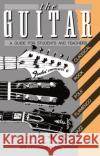 The Guitar: A Guide for Students and Teachers