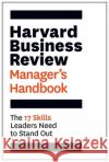 The Harvard Business Review Manager's Handbook: The 17 Skills Leaders Need to Stand Out Harvard Business Review 9781633692114 Harvard Business School Press
