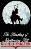 The Haunting of Neighbouring Hill Book 9 Benjamin Robert Webb 9781544097206 Createspace Independent Publishing Platform