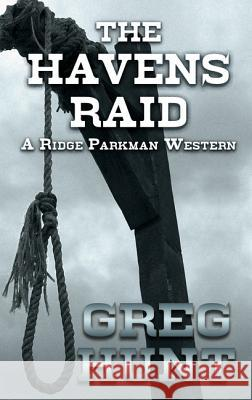 The Havens Raid Greg Hunt 9781410489692 Thorndike Press - książka