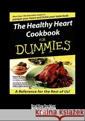The Healthy Heart Cookbook for Dummies (Large Print 16pt) James M 9781458737236 ReadHowYouWant - książka