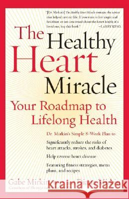 The Healthy Heart Miracle: Your Roadmap to Lifelong Health Gabe Mirkin Diana Mirkin 9780060084486 HarperResource - książka