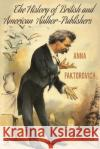 The History of British and American Author-Publishers Anna Faktorovich Mallory Cormack 9781681143736 Anaphora Literary Press