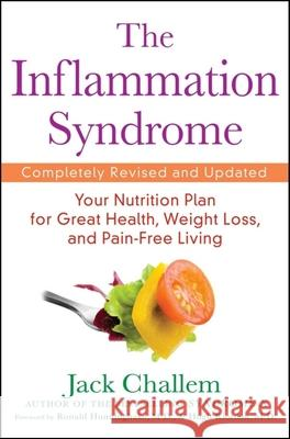 The Inflammation Syndrome: Your Nutrition Plan for Great Health, Weight Loss, and Pain-Free Living Jack Challem 9780470440858  - książka
