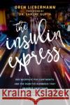 The Insulin Express: One Backpack, Five Continents, and the Diabetes Diagnosis That Changed Everything Oren Liebermann 9781510718487 Skyhorse Publishing