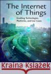 The Internet of Things: Enabling Technologies, Platforms, and Use Cases Pethuru Raj Anupama C. Raman 9781498761284 Auerbach Publications