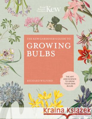 The Kew Gardener's Guide to Growing Bulbs: The Art and Science to Grow Your Own Bulbs  9780711239340  - książka