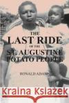 The Last Ride of the St. Augustine Potato People