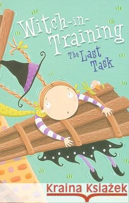 The Last Task (Witch-In-Training, Book 8) Maeve Friel Nathan Reed 9780007185276 HarperCollins (UK) - książka