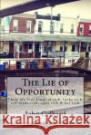 The Lie of Opportunity: There Are Four Kinds of Rich: Lucky Rich, Self-Made Rich, Class Rich, & Not Rich.