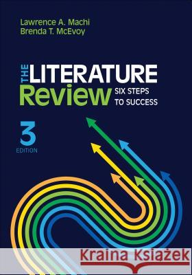 The Literature Review: Six Steps to Success Lawrence (Larry) a. (Anthony) Machi Brenda T. McEvoy 9781506336244 Corwin Publishers - książka