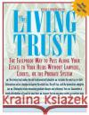 The Living Trust: The Failproof Way to Pass Along Your Estate to Your Heirs Henry W. Abts 9780071387095 McGraw-Hill Companies