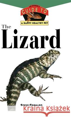 The Lizard: An Owner's Guide to a Happy Healthy Pet Steve Grenard 9780876054291 Howell Books - książka
