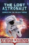 The Lost Astronaut: Search for the Golden Thread D. J. Coning 9781683505471 Morgan James Fiction