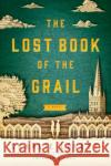 The Lost Book of the Grail Charlie Lovett 9781410497604 Wheeler Publishing Large Print