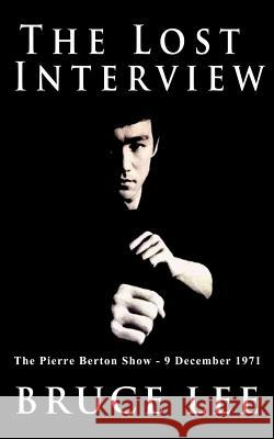 The Lost Interview Bruce Lee 9781607961451 WWW.Bnpublishing.com - książka