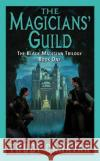 The Magicians Guild: The Black Magician Trilogy Book 1