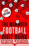 The Mammoth Football Quiz Book Nick Holt 9781472137630 Constable & Robinson