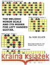 The Melodic Minor Scale and Its Modes for Left Handed Guitar Rob Silver 9781545336618 Createspace Independent Publishing Platform