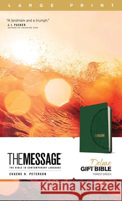 The Message Deluxe Gift Bible, Large Print (Leather-Look, Green): The Bible in Contemporary Language Eugene H. Peterson 9781641582506 NavPress Publishing Group - książka