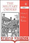 The Military Orders Volume II: Welfare and Warfare  9780860786795