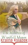 The Mistress of Windfell Manor Diane Allen 9781447287315 Pan MacMillan