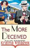 The More Deceived David Roberts 9781472128133 Constable & Robinson