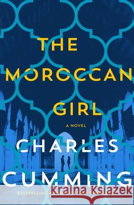 The Moroccan Girl Charles Cumming 9781250129956 St. Martin's Press - książka