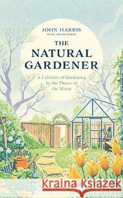 The Natural Gardener Jim Rickards 9781789462807 John Blake Publishing Ltd - książka