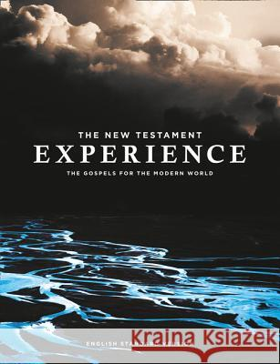 The New Testament Experience : The Gospels for the Modern World (Esv) Abrupt Media                             Carlos Darby 9780008317430 William Collins - książka