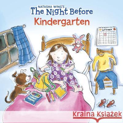 The Night Before Kindergarten Natasha Wing Grosset & Dunlap                         Julie Durrell 9780448425009 Grosset & Dunlap - książka