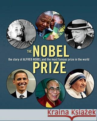 The Nobel Prize: The Story of Alfred Nobel and the Most Famous Prize in the World Michael Worek 9781554077113 Firefly Books - książka