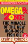 The Omega RX Zone: The Miracle of the New High-Dose Fish Oil Barry Sears 9780060989194 ReganBooks