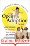 The Open Adoption Book: A Guide to Adoption Without Tears Bruce M. Rappaport 9780028621708 John Wiley & Sons