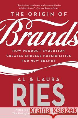 The Origin of Brands: How Product Evolution Creates Endless Possibilities for New Brands Al Ries Laura Ries 9780060570156 HarperCollins Publishers - książka