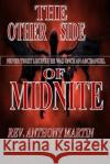 The Other Side Midnite Never Trust Lucifer He Was Once an Archangel: Never Trust Lucifer He Was Once an Archangel Rev Anthony Martin Rev Anthony Martin 9781530978830 Createspace Independent Publishing Platform