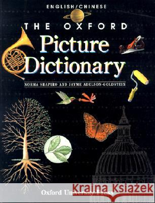 The Oxford Picture Dictionary English/Chinese: English-Chinese Edition Norma Shapiro Jayme Adelson-Goldstein 9780194351898 Oxford University Press - książka