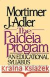 The Paideia Program Mortimer Jerome Adler Mortimer Jerome Adler Mortimer Jerome Adler 9780020130406 Touchstone Books