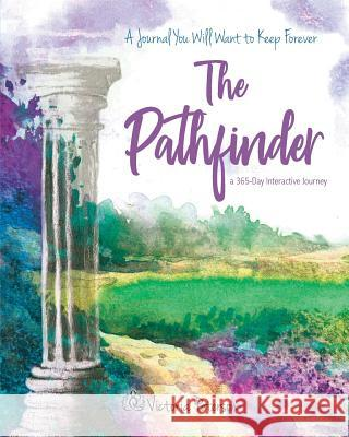 The Pathfinder: A 365-Day Interactive Journey Victoria S. Peterson 9781733740920 Flower of Life Press - książka