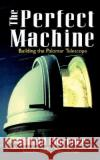 The Perfect Machine Ronald Florence 9780060926700 Harper Perennial
