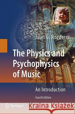 The Physics and Psychophysics of Music : An Introduction Juan G. Roederer 9780387094700 Springer - książka