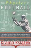 The Physics of Football Timothy Gay Bill Belichick 9780060826345 HarperCollins Publishers