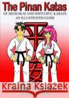 The Pinan Katas of Shukokai and Karate an Illustrated Guide Andy Chellew 9781326823719 Lulu.com