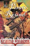 The Pirate Round: Book Three of the Brethren of the Coast James L. Nelson 9780060539269 HarperCollins Publishers